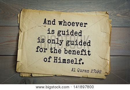 Islamic Quran Quotes.And whoever is guided is only guided for the benefit of Himself.