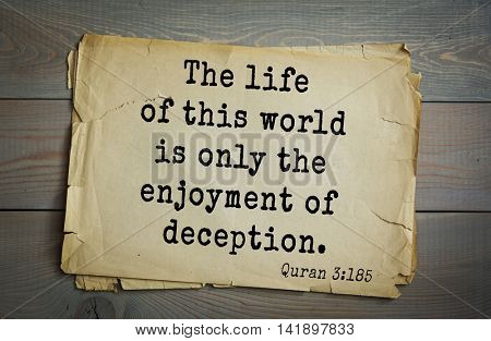 Islamic Quran Quotes.The life of this world is only the enjoyment of deception.