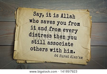 Islamic Quran Quotes.Say, it is Allah who saves you from it and from every distress then you still associate others with him .
