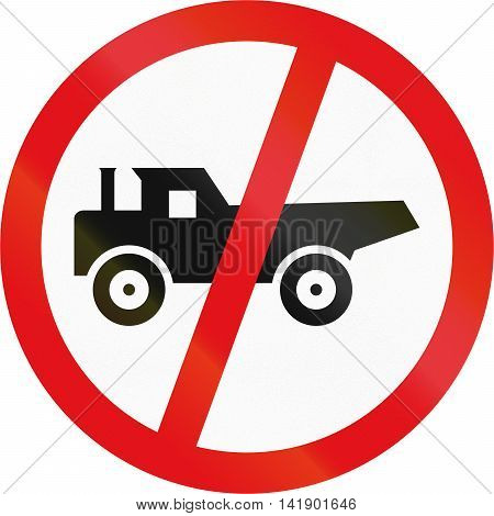 Road Sign Used In The African Country Of Botswana - Construction Vehicles Prohibited
