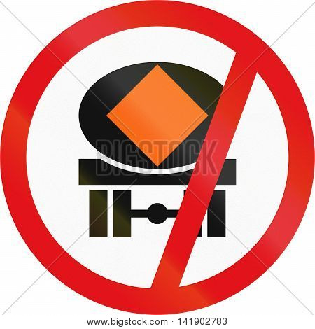 Road Sign Used In The African Country Of Botswana - Vehicles Transporting Dangerous Substances Prohi