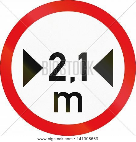 Road Sign Used In The African Country Of Botswana - Vehicles Exceeding 2.1 Metres In Width Prohibite