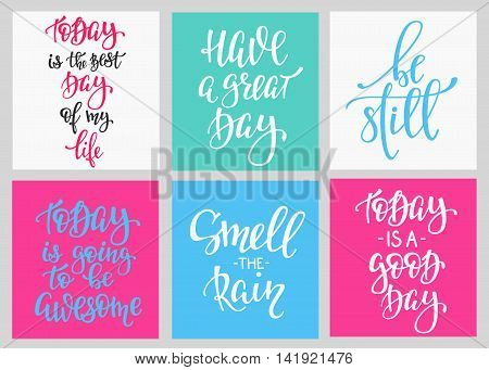 Lettering vector postcard quotes set. Motivational cute typography. Calligraphy photo graphic design element. Hand written sign. Have good great day best Today awesome Be still Smell the rain
