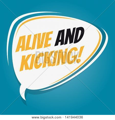 alive and kicking retro speech balloon