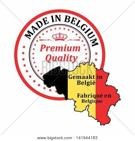 Made in Belgium, premium Quality (translation of the text in dutch: Gemaakt in België,Premium kwaliteit and in French language: Fabriqué en Belgique, qualité supérieure - label with map of Belgium.