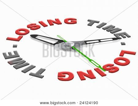 loosing time wasted hours time and minutes lost useless task