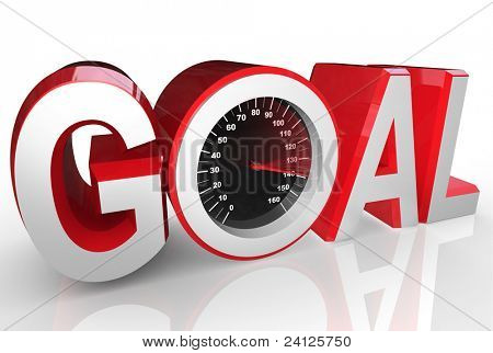 The word Goal includes a speedometer with needle racing to the max to symbolize the successful accomplishment of achieving an objective or completing a mission