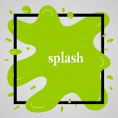 Big Green Splash With Lots Of Small Splashes In Black Frame And Inscription Splash. Vector Illustrat poster