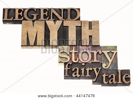 legend, myth, story, fairy tale - isolated word abstract in vintage letterpress wood type printing blocks