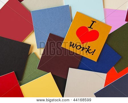 I Love Work! - Sign, Poster, Banner or Sticker Design for Business or Office.