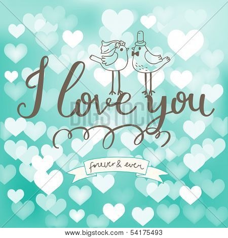 I love you. Concept vector card with text, cute birds in love, texture made of hearts with bokeh effect. Beautiful gentle background in blue and white colors