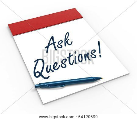 Ask Questions! Notebook Means Interrogatory Or Investigation