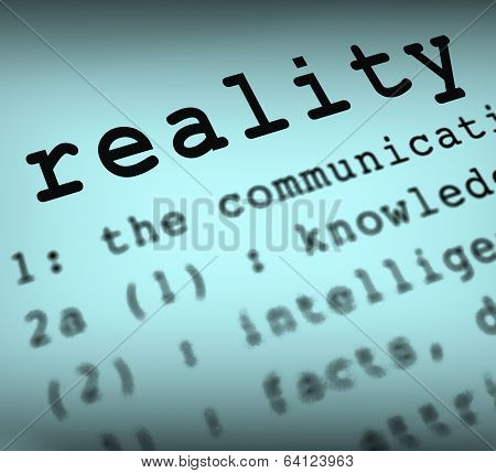 Reality Definition Shows Certainty And Facts