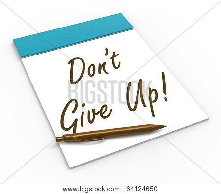 Dont Give Up! Notebook Means Determination And Success