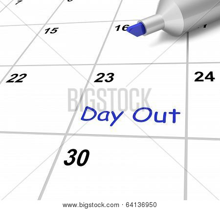 Day Out Calendar Means Outing Or Excursion