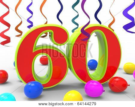 Number Sixty Party Shows Sixtieth Birthday Party Or Anniversary
