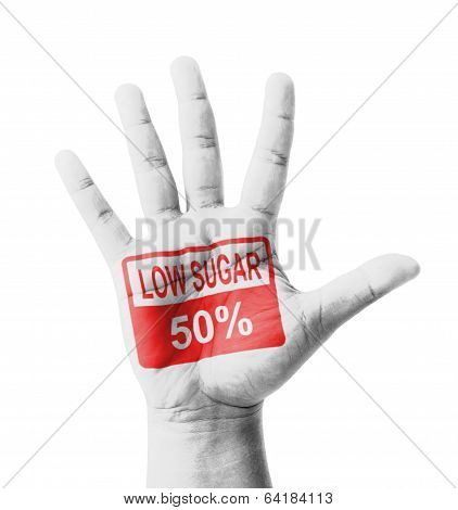Open Hand Raised, Low Sugar 50% Sign Painted, Multi Purpose Concept - Isolated On White Background