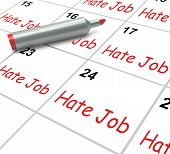 picture of hate  - Hate Job Calendar Meaning Miserable At Work - JPG