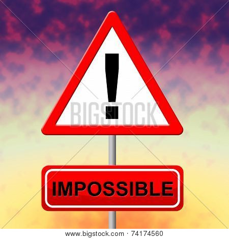 Impossible Sign Indicates Difficult Situation And Hitch