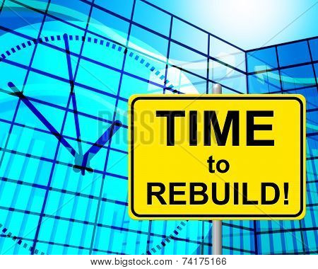 Time To Rebuild Represents At The Moment And Now
