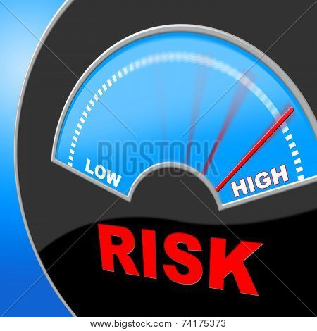 High Risk Indicates Insecure Hurdle And Risky