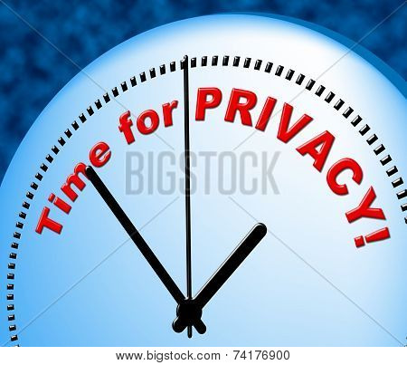 Time For Privacy Represents At The Moment And Confidential