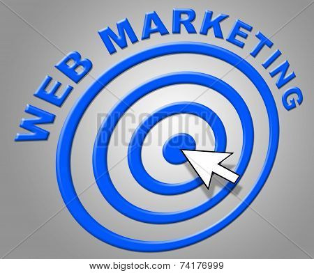 Web Marketing Shows Internet Network And Websites