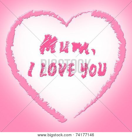 Mum Love Means Heart Tenderness And Ma
