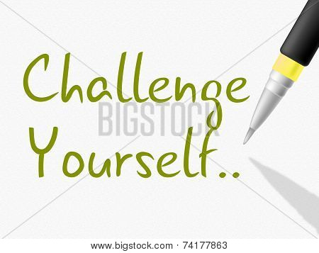 Challenge Yourself Indicates Persistence Determined And Motivate