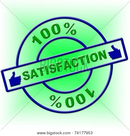 Hundred Percent Satisfaction Indicates Contentment Gratification And Absolute