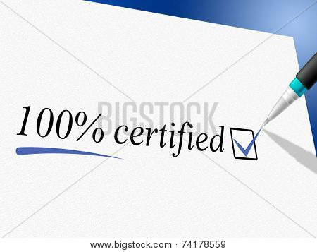 Hundred Percent Certified Indicates Warrant Certify And Guaranteed