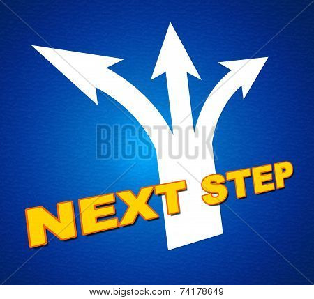 Next Step Indicates Achievement Pointing And Forward