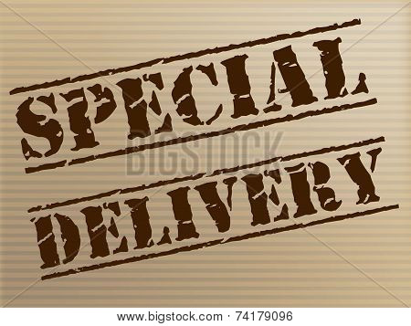 Special Delivery Means Notable Courier And Unique