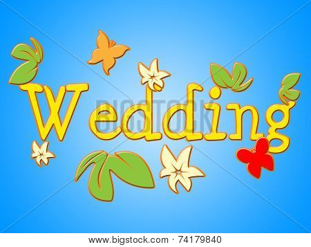 Wedding Sign Represents Get Married And Communicate