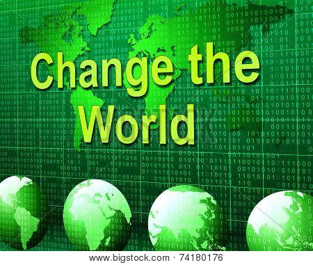 Change The World Represents Rethink Worldwide And Revise