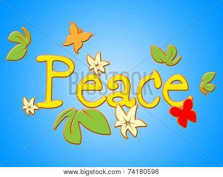 Peace Message Shows Love Not War And Bloom