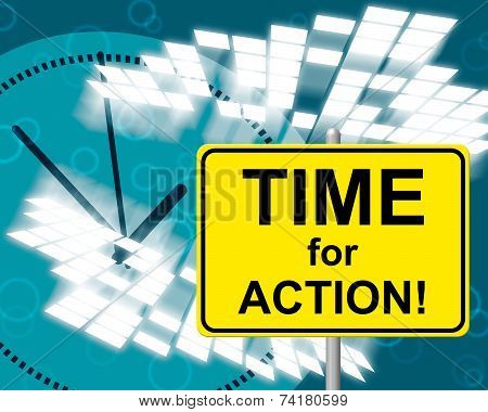 Time For Action Means At The Moment And Acting