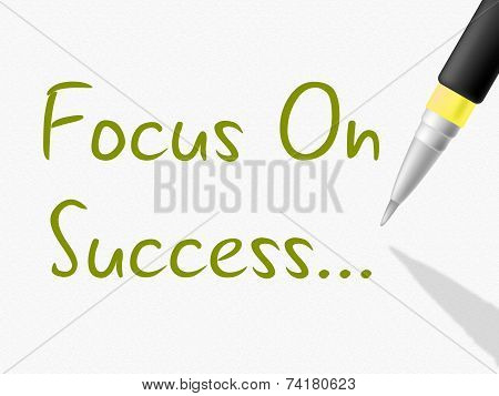Focus On Success Means Progress Triumph And Victor