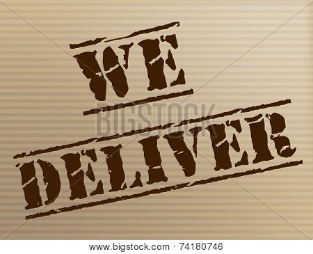 We Deliver Represents Delivering Shipping And Mark