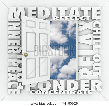 Meditate and other 3d words around an open door to a blue cloudy sky including reflect, inner peace, focus, relax, ponder and concentrate