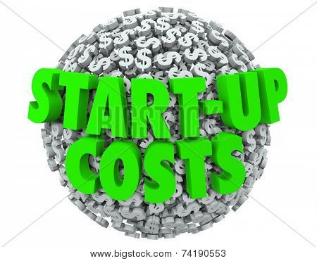 Start-Up Costs 3d words on a ball or sphere of dollar signs to illustrate financing and spending to launch a new business