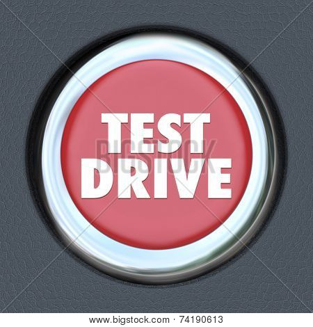 Test Drive words on a round red car start or ignition button for an evaluation or testing driving of a vehicle you are thinking of buying
