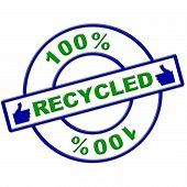 stock photo of ecosystem  - Hundred Percent Recycled Showing Go Green And Ecosystem - JPG