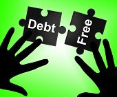 picture of debt free  - Debt Free Indicating Debit Card And Finance - JPG
