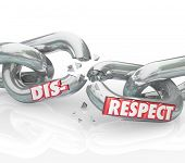 pic of disrespect  - Disrespect word on breaking chain links to show loss or separation from failing to show respect and honor to others - JPG