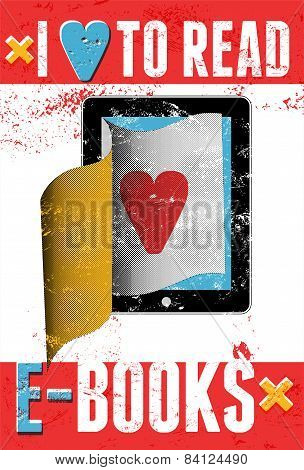 I love to read e-books. Typographic poster in grunge style. Tablet computer with pages. Vector illus