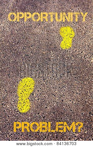 Yellow Footsteps On Sidewalk From Problem To Opportunity Message. Concept Image