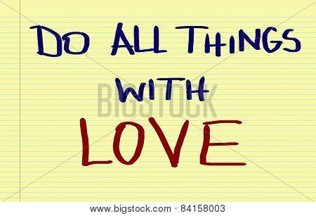 Do All Things With Love Concept