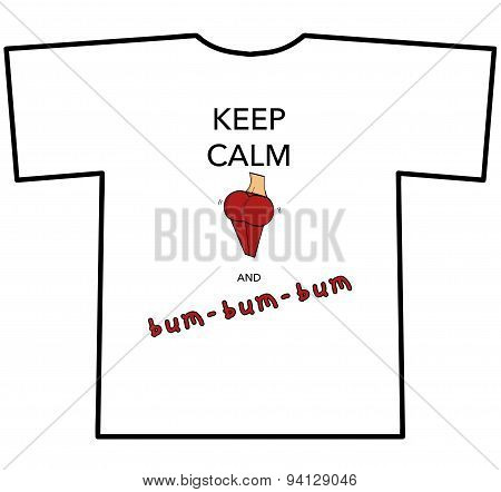 KEEP CALM AND bum-bum-bum T-shirt design