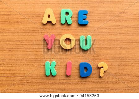 Are You Kid